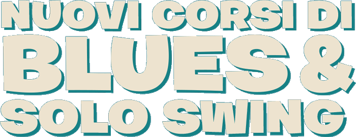 Corsi di Blues e Solo Swing